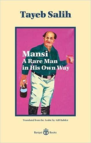 """Cover von Tayeb Salih's """"Mansi: A Rare Man in His Own Way"""", ins Englische übersetzt von Adil Babikir (herausgegeben von  Banipal Books)"""