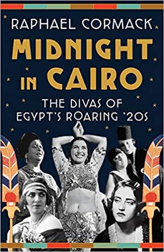 """Cover von Raphael Cormacks """"Midnight in Cairo: The Divas of Egypt's Roaring '20s"""" (herausgegeben vom Verlag W. W. Norton)"""