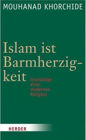 "Mouhanad Khorchide: ""Islam ist Barmherzigkeit""; Foto: Herder-Verlag"