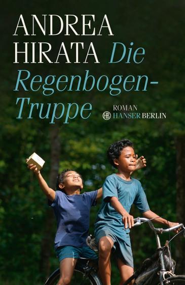 """Buchcover """"Die Regenbogentruppe"""" von Andrea Hirata im Hanser-Verlag"""