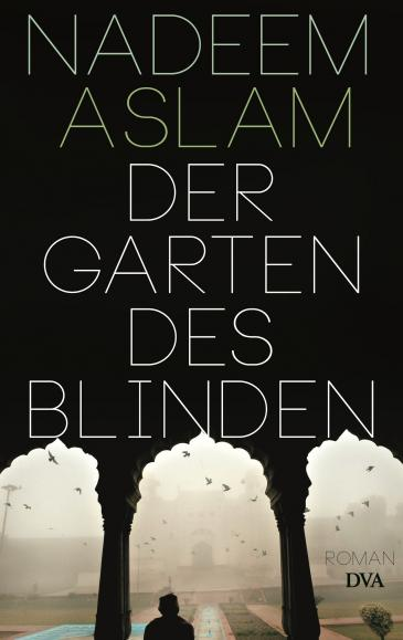 "Buchcover Nadeem Aslam: ""Der Garten des Blinden""; Deutsche Verlags-Anstalt (DVA)"