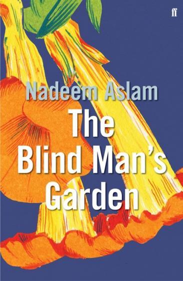 "Cover of Nadeem Aslam's ""The Blind Man's Garden"""
