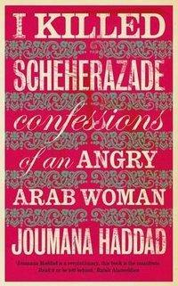 "Cover of Joumana Haddad's book ""I killed Scheherazade"""