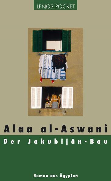 """Cover """"Der Jakubijanbau"""" von Alaa al-Aswani; Foto: Lenos Verlag"""