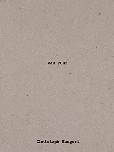"Cover of the book ""War Porn"" by Christoph Bangert"
