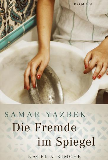 """Buchcover """"Die Fremde im Spiegel"""" von Samar Yazbek"""