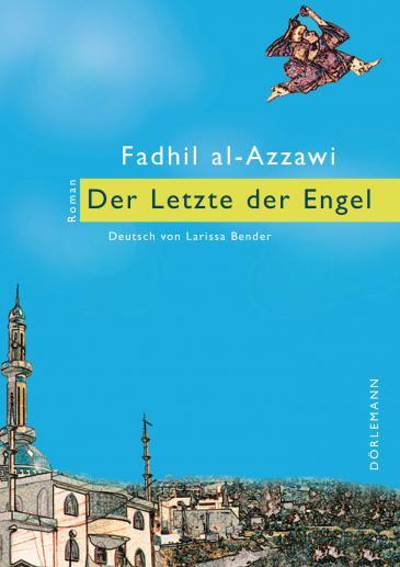 """Buchcover Fadhil al-Azzawi: """"Der Letzte der Engel"""" im Dörlemann Verlag"""