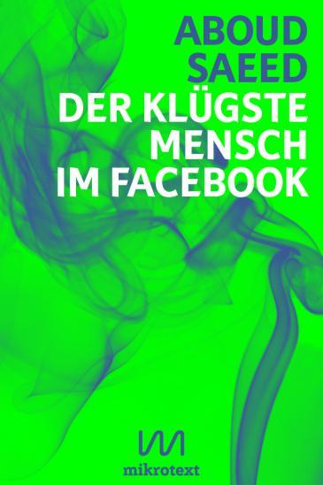 """Cover """"Der klügste Mensch im Facebook"""" im Verlag mikrotext"""