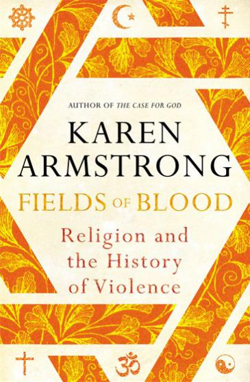 "Buchcover Karen Armstrong: ""Fields of Blood: Religion and the History of Violence""; Quelle: Bodley Head/Random House Group"