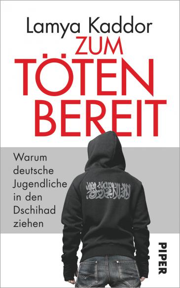 """Buchcover Lamya Kaddor: """"Zum Töten bereit. Warum deutsche Jugendliche in den Dschihad ziehen"""" im Piper Verlag"""
