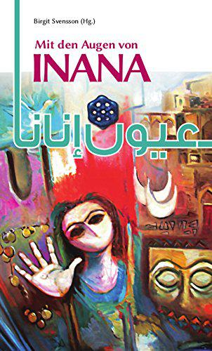 """Buchcover """"Mit den Augen von Inana – Lyrik und Kurzprosa zeitgenössischer Autorinnen aus dem Irak"""", herausgegeben von Birgit Svensson, im Verlag Hans Schiller"""
