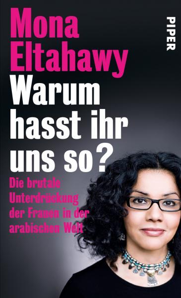 """Buchcover Mona Eltahawy: """"Warum hasst ihr uns so? Für die sexuelle Revolution der Frauen in der islamischen Welt"""""""