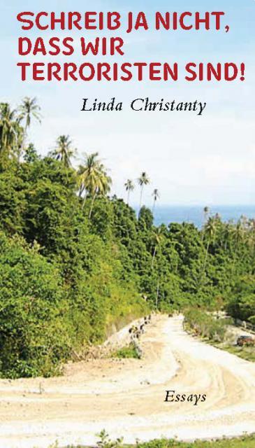 """Buchcover Linda Christantys Essayband """"Schreib ja nicht, dass wir Terroristen sind!"""" im Verlag Horlemann"""