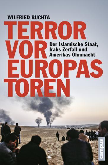 """Buchcover """"Terror vor Europas Toren: Der Islamische Staat, Iraks Zerfall und Amerikas Ohnmacht"""" ist 2015 im Campus-Verlag"""