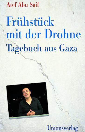 """Buchcover """"Frühstück mit der Drohne: Tagebuch aus Gaza"""" im Unionsverlag"""