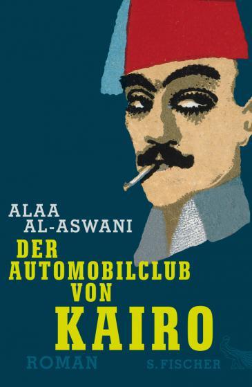 """Buchcover Alaa al-Aswani: """"Der Automobilclub von Kairo"""", S. Fischer Verlage"""