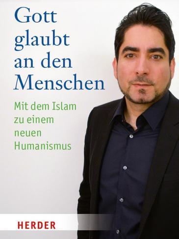 """Buchcover Mouhanad Khorchide: """"Gott glaubt an den Menschen. Mit dem Islam zu einem neuen Humanismus"""" im Verlag Herder"""