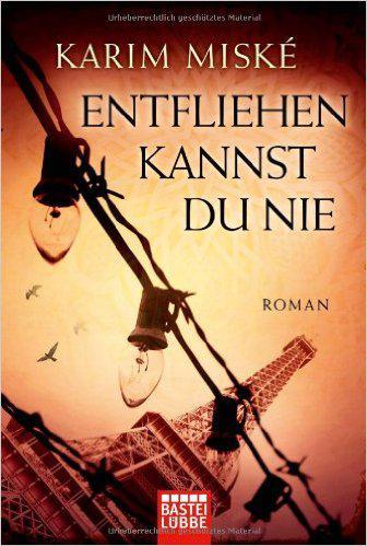 "Buchcover Karim Miské: ""Entfliehen kannst Du nie"" (Bastei Lübbe)"