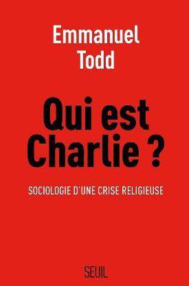"""Buchcover Emmanuel Todd: """"Qui est Charlie ?: Sociologie d'une crise religieuse"""""""