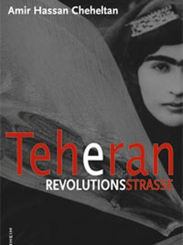 Teheran Revolutionsstrasse (Gebundene Ausgabe) von Amir Hassan Cheheltan (Autor), Susanne Baghestani (Übersetzer). P. Kirchheim Verlag, München 2009.