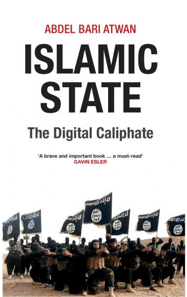 "Buchcover ""Islamic State: The Digital Caliphate"" von Abdel Bari Atwan, Verlag: Saqi Books"
