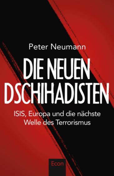 """Buchcover: """"Die neuen Dschihadisten. ISIS, Europa und die neue Welle des Terrorismus"""" von Peter Neumann, erschienen 2015 im Verlag Econ"""