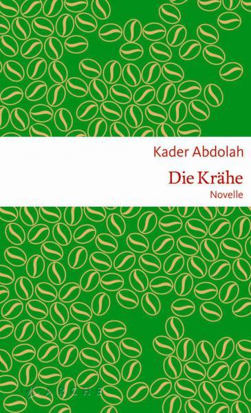 """Buchcover Kader Abdolah: """"Die Krähe"""" im Arche Literatur Verlag"""