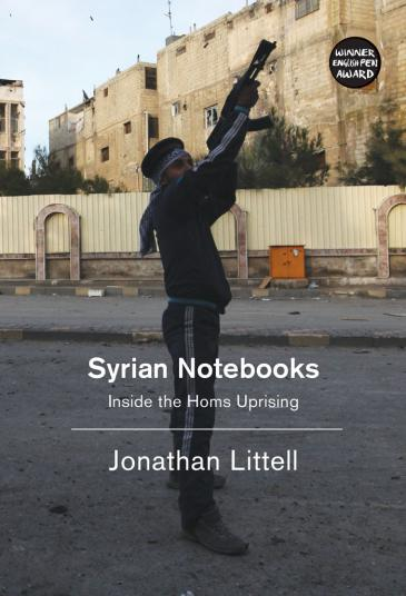 """Cover of Jonathan Littell's """"Syrian Notebooks: Inside the Homs Uprising"""", translated by Charlotte Mandell (published by Verso)"""