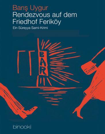 "Buchcover ""Rendezvous auf dem Friedhof Feriköy"" im Binooki  Verlag"
