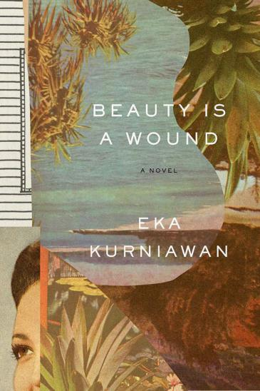 """Cover of Eka Kurniawan's """"Beauty is a wound"""", translated by Annie Tucker (published by New Directions)"""