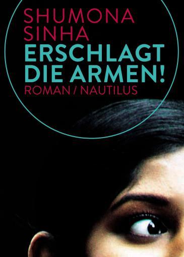 """Buchcover Shumona Sinha: """"Erschlagt die Armen!"""" bei Edition Nautilu"""
