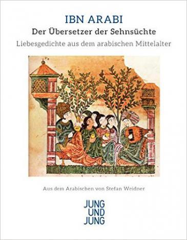 """Buchcover: Ibn Arabi """"Der Übersetzer der Sehnsüchte""""; Bild: Verlag Jung und Jung"""