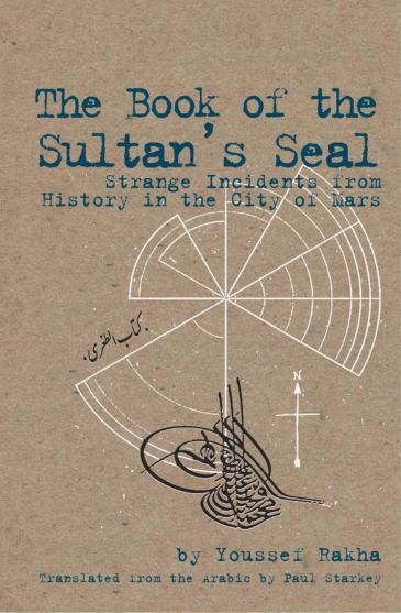 "Buchcover: Youssef Rakhas erster Roman ""The Book of the Sultan's Seal"""