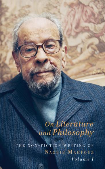 "Cover of Naguib Mahfouz' ""On Literature and Philosophy"", translated by Aran Byrne (published by the Gingko Library)"