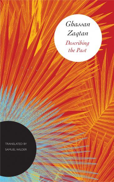 """Ghassan Zaqtans Buch """"Describing the past"""", übersetzt von Samuel Wilder (Verlag: Chicago University Press)"""