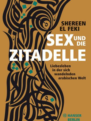"""Buchcover Shereen El Feki: """"Sex und die Zitadelle"""" im Hanser-Verlag Berlin"""