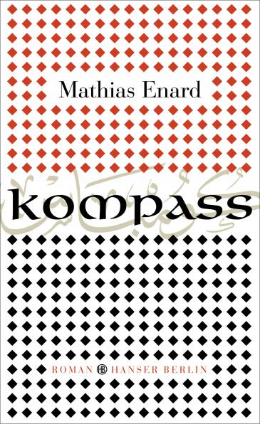 "Buchcover Mathias Énard: ""Kompass"" im Hanser-Verlag Berlin"