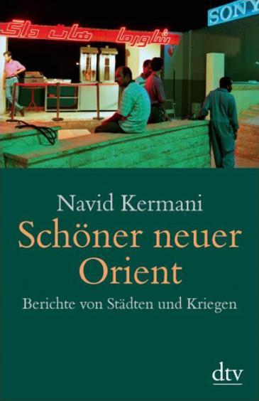 """Buchcover """"Schöner neuer Orient"""" von navid Kermani im dtv-Verlag"""