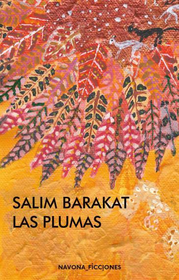 """Buchcover der spanischen Ausgabe von """"Las Plumas"""" (""""Die Federn) von Salim Barakat im Verlag Navona"""