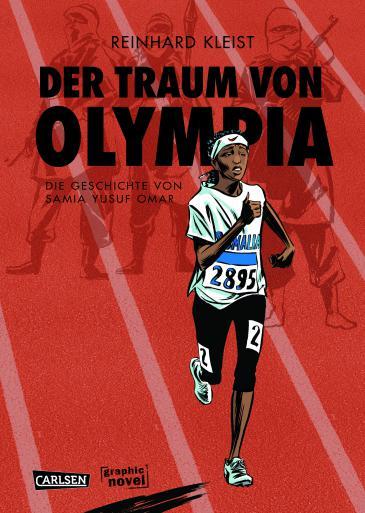 """Cover von Reinhard Kleists Graphic Novel """"Der Traum von Olympia - Die Geschichte von Samia Yusuf Omar"""", Verlag: Carlsen"""
