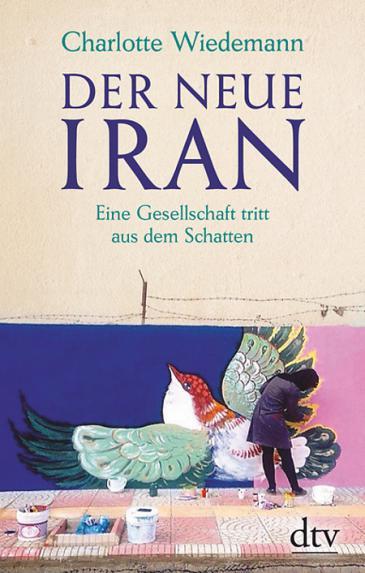 """Buchcover """"Der neue Iran"""" von Charlotte Wiedemann; Quelle: dtv"""