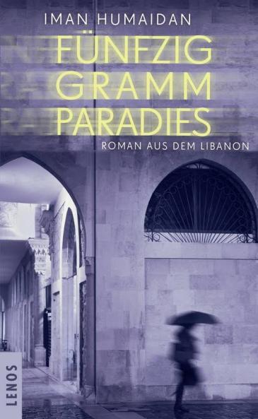 "Buchcover Iman Humaidan: ""Fünzig Gramm Paradies"" im Lenos-Verlag"