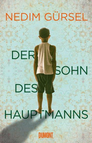 """Buchcover Nedim Gürsel: """"Der Sohn des Hauptmanns"""" im Dumont Verlag"""