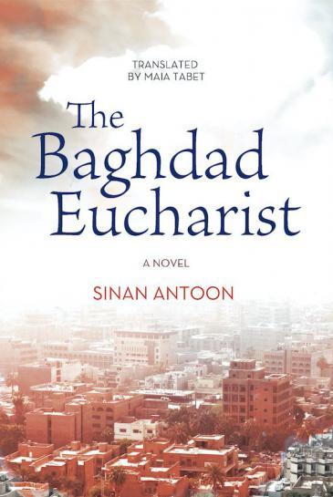 "Buchcover Sinan Antoon: ""The Baghdad Eucharist"" im Verlag Hoopoe Fiction"