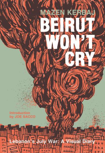 "Buch-Cover Mazen Kerbaj: ""Beirut won't cry""; Verlag Fantagraphics"