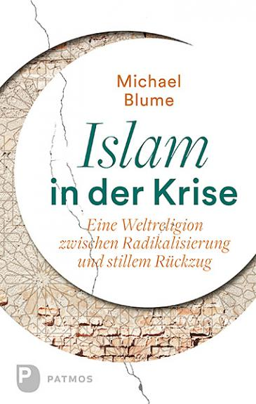 "Buchcover Michael Blume: ""Islam in der Krise"" im Patmos-Verlag"