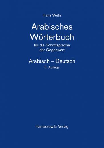 Wörterbuch Arabisch-Deutsch von Hans Wehr im Harrassowitz-Verlag