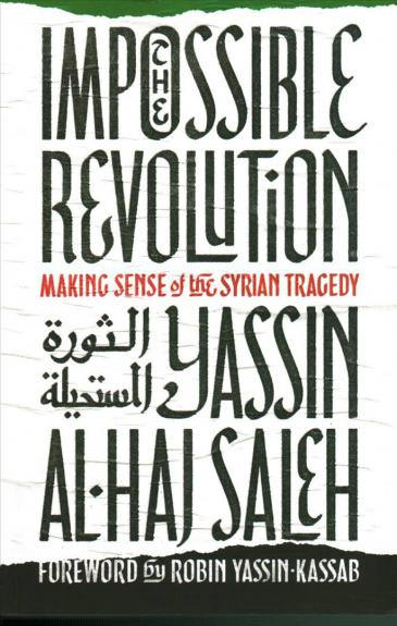 "Buchcover ""The Impossible Revolution – Making Sence of the Syrian Tragedy"""