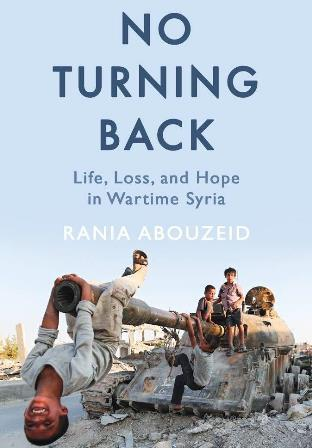 """Buchcover Rania Abouzeid: """"No turning back. Life, loss and hope in wartime Syria"""", Oneworld Publications"""