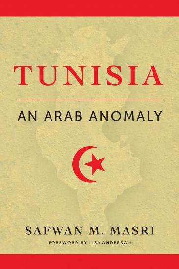 "Buchcover Safwan M. Masri: ""Tunisia – An Arab anomaly"", Columbia University Press 2017"